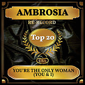 You're the Only Woman (You & I) (Billboard Hot 100 - No 13) de Ambrosia