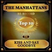 Kiss and Say Goodbye (UK Chart Top 40 - No. 4) de Manhattans