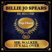 Mr. Walker, It's All Over (Billboard Hot 100 - No 80) by Billie Jo Spears