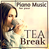Piano Music : for your Tea Break von Various Artists