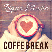 Piano Music : for your Coffe Break by Various Artists