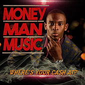 Money Man Music by Various Artists