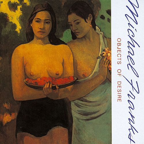 Objects Of Desire by Michael Franks