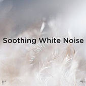 Soothing White Noise by White Noise
