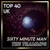 Sixty Minute Man (UK Chart Top 40 - No. 40) de The Trammps