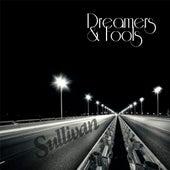 Dreamers and Fools de Sullivan