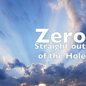 Straight out of the Hole de Zero