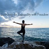 Searching for Tranquility with Freedom by Various Artists