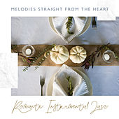 Melodies Straight from the Heart – Romantic Instrumental Jazz de Various Artists