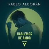 Hablemos de amor von Pablo Alborán
