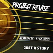 Just a Story (Acoustic) by Project Revise