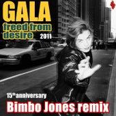 Freed From Desire 2011 (15th Anniversary) - Bimbo Jones Remix van Gala