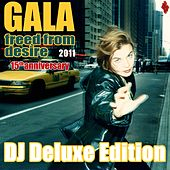 Freed From Desire 2011 (15th Anniversary) DJ Deluxe Edition by Gala