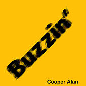Buzzin' by Cooper Alan