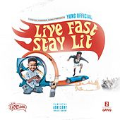 Live Fast Stay Lit by Yung Official