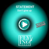 Dont' Give Up by Statement