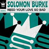 Need Your Love So Bad de Solomon Burke
