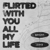 Flirted With You All My Life by Bright Eyes