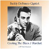 Cooking The Blues / Stardust (Remastered 2020) by Buddy DeFranco