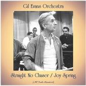 Straight No Chaser / Joy Spring (All Tracks Remastered) von Gil Evans