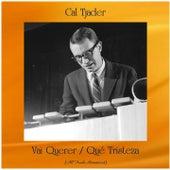 Vai Querer / Qué Tristeza (All Tracks Remastered) von Cal Tjader