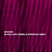 Blackjazz Rebels (Zardonic Remix) by Shining