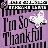 I'm So Thankful by Barbara Lewis