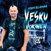 Huominen on sun (Vain elämää kausi 11) by Vesku Jokinen