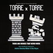 Torre x Torre (Original Motion Picture Soundtrack) de Andrés Sánchez Maher