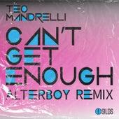 Can't Get Enough (Alterboy Remix) von Teo Mandrelli