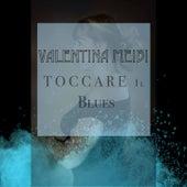 Toccare Il Blues de Valentina