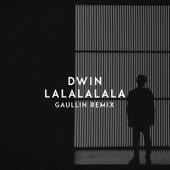 Lalalalala (Gaullin Remix) de D-Win