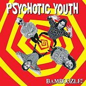 Bamboozle by Psychotic Youth