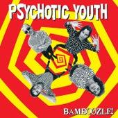 Bamboozle von Psychotic Youth