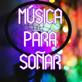 Música Para Soñar by Various Artists