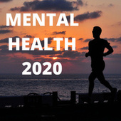 Mental Health 2020 by Various Artists