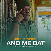 Ano Me Dat (Acoustic Extended Version) by Richie Spice
