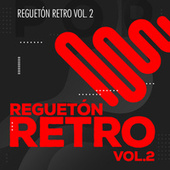 Reguetón Retro Vol 2 von Various Artists