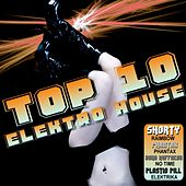 Top 10 Elektro House by Various Artists