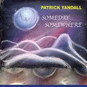 Someday Somewhere von Patrick Yandall