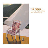 Tired of Pretending by Ted Taforo