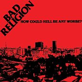 How Could Hell Be Any Worse? de Bad Religion