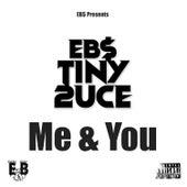 Me & You by EBS Tiny 2uce