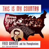 This Is My Country von Fred Waring & His Pennsylvanians