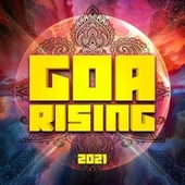 Goa Rising 2021 (DJ Mix) von Various Artists