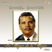 Lo Mejor De Lo Mejor, Vol. 2 by Daniel Santos
