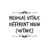 Different Drum (Outake) von Nicholas Vitale