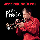 The Praise by Jeff Brucculeri