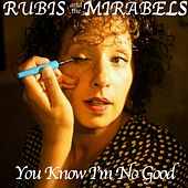 You Know I'm No Good by Rubis and the Mirabels