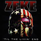 Til The Livin' End by Zeke